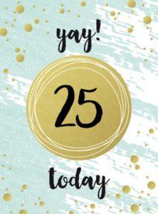 Spreuk 25 jaar verjaardag